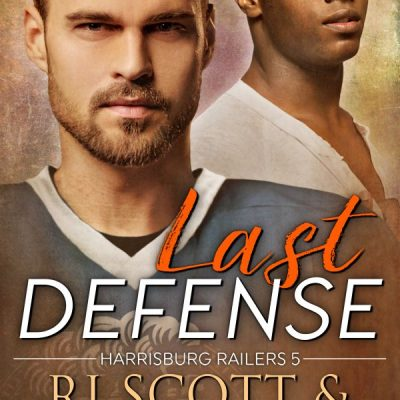Last Defense (Harrisburg Railers #5)