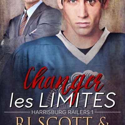 Changes le Limites (Harrisburg Railers #1)