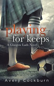 Playing For Keeps, Avery Cockburn, Reads & Recs, V.L. Locey