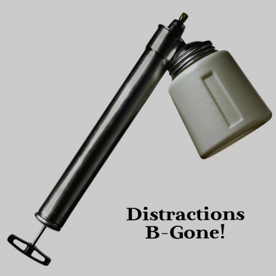 Distractions B-Gone!