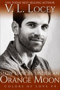 Slow Dances Under An Orange Moon, V.L. Locey, MM Romance