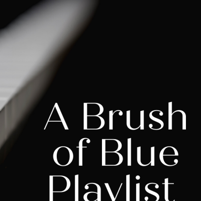 A Brush of Blue Playlist