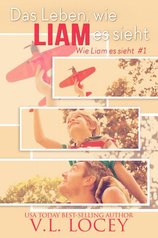 Das Leben wie Liam es sieht