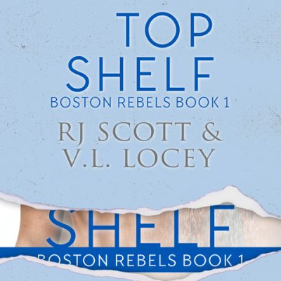 Top Shelf (Boston Rebels #1) Cover Reveal & Contest
