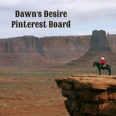 Dawn's Desire Pinterest Board